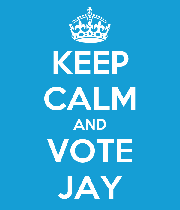 KEEP CALM AND VOTE JAY