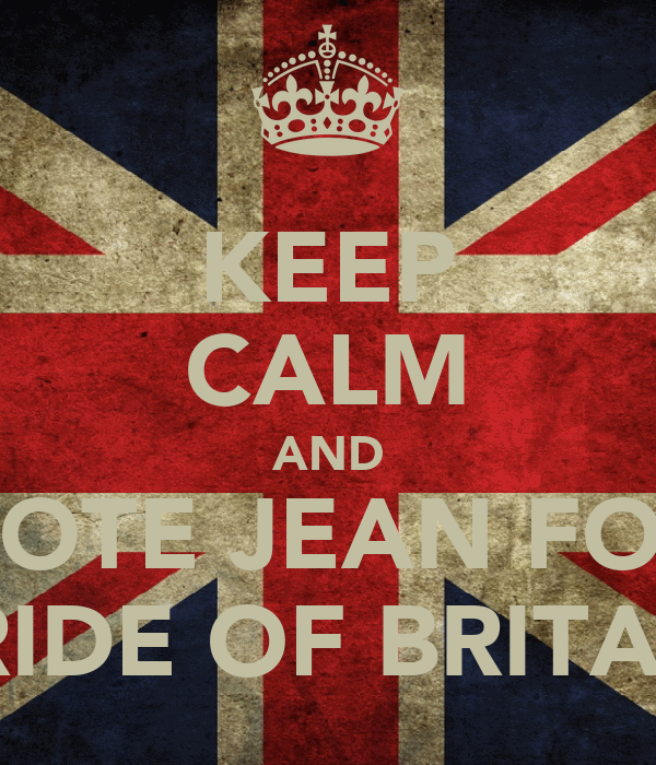 KEEP CALM AND VOTE JEAN FOR PRIDE OF BRITAIN