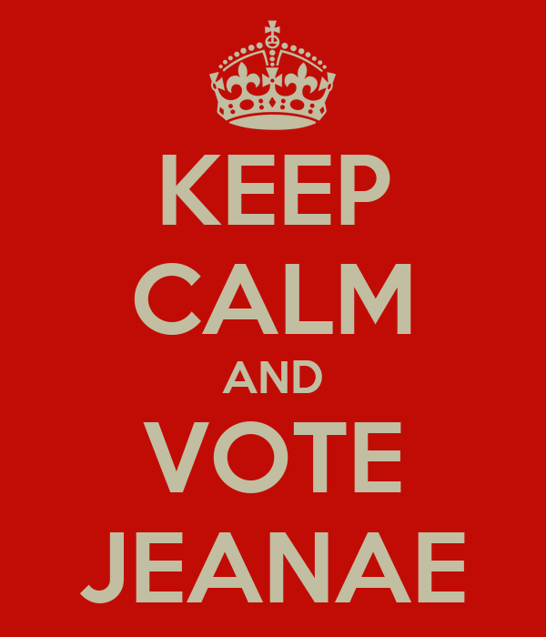 KEEP CALM AND VOTE JEANAE