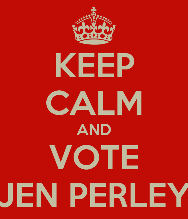 KEEP CALM AND VOTE JEN PERLEY