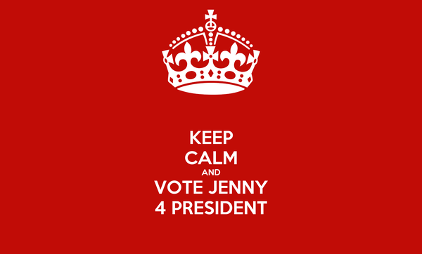 KEEP CALM AND VOTE JENNY 4 PRESIDENT