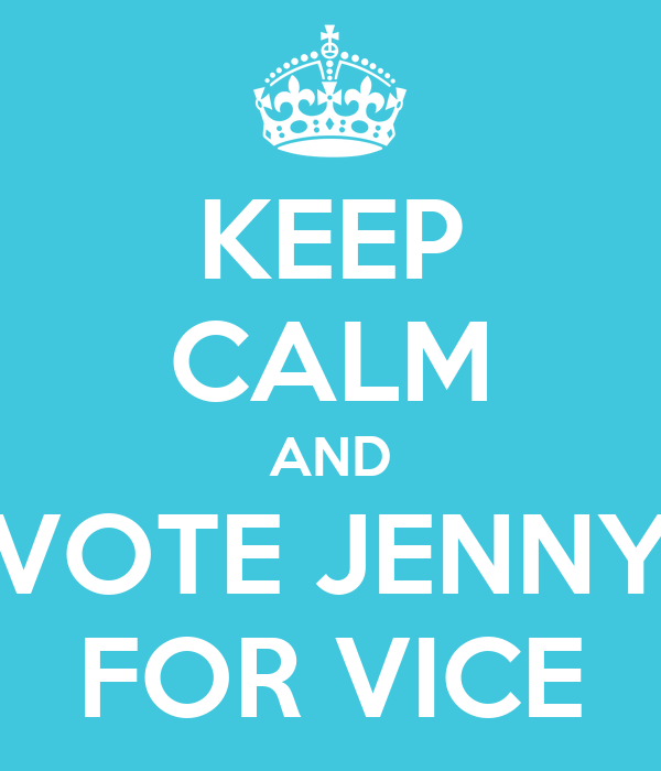 KEEP CALM AND VOTE JENNY FOR VICE