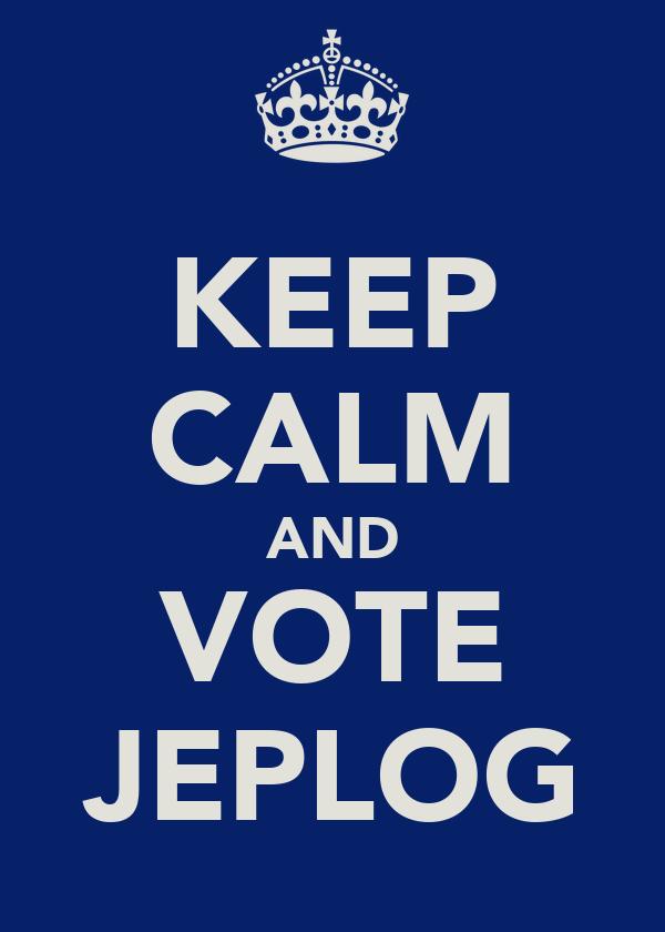KEEP CALM AND VOTE JEPLOG