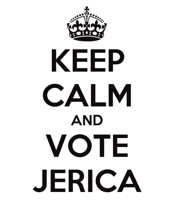 KEEP CALM AND VOTE JERICA