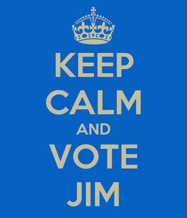 KEEP CALM AND VOTE JIM