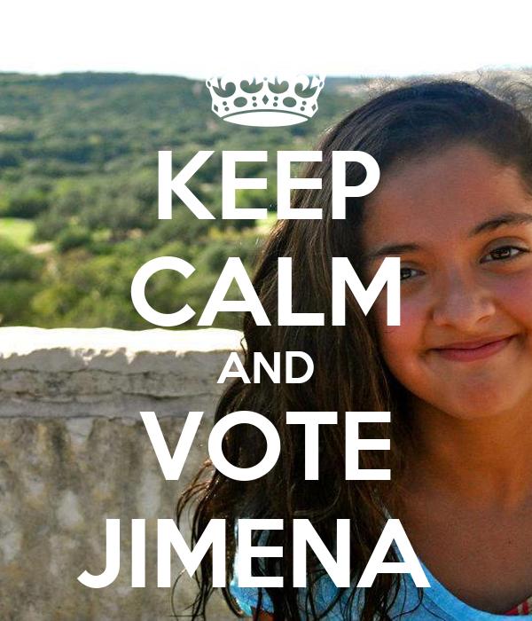 KEEP CALM AND VOTE JIMENA