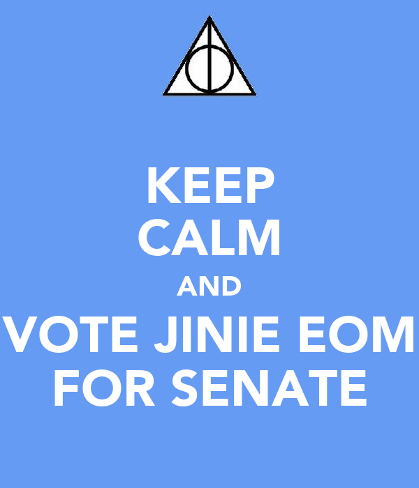 KEEP CALM AND VOTE JINIE EOM FOR SENATE