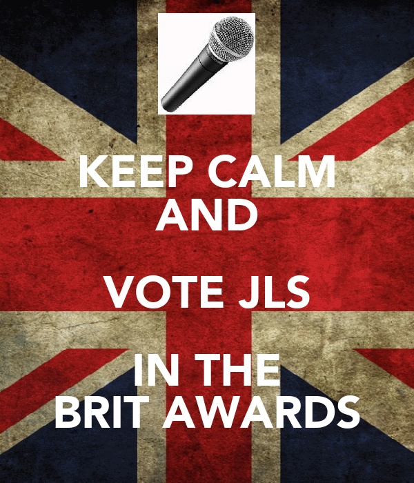KEEP CALM AND VOTE JLS IN THE BRIT AWARDS