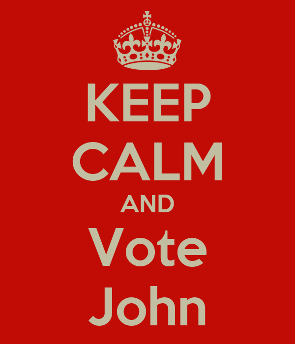 KEEP CALM AND Vote John