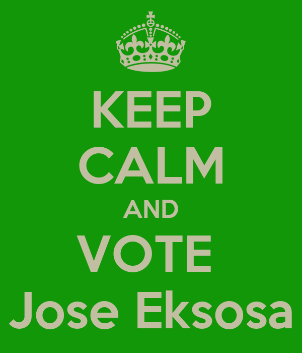 KEEP CALM AND VOTE  Jose Eksosa