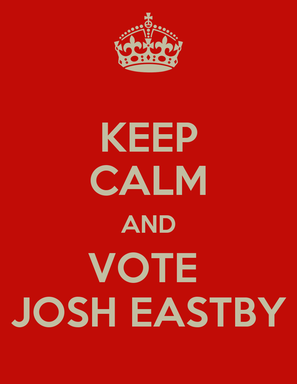 KEEP CALM AND VOTE  JOSH EASTBY
