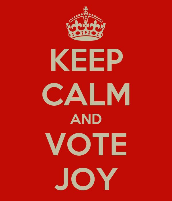 KEEP CALM AND VOTE JOY