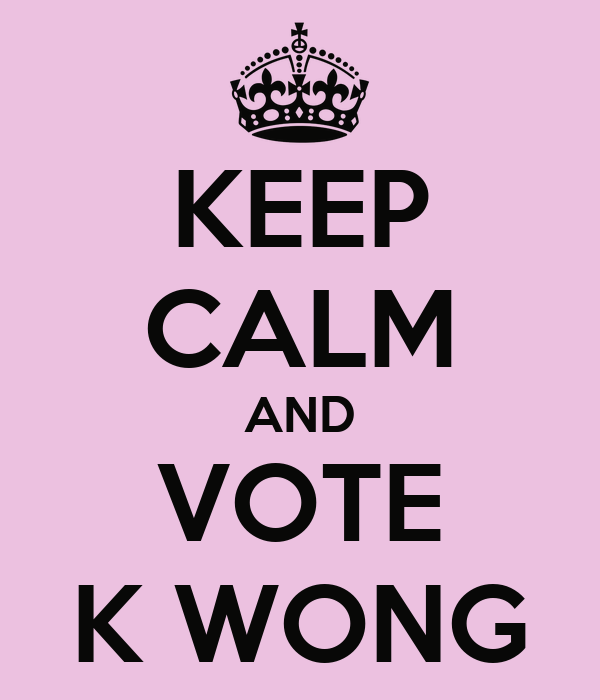 KEEP CALM AND VOTE K WONG