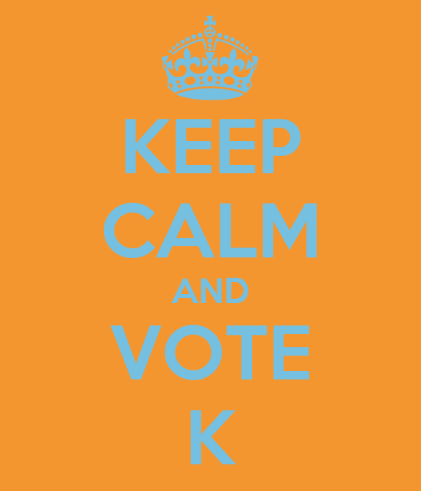 KEEP CALM AND VOTE K