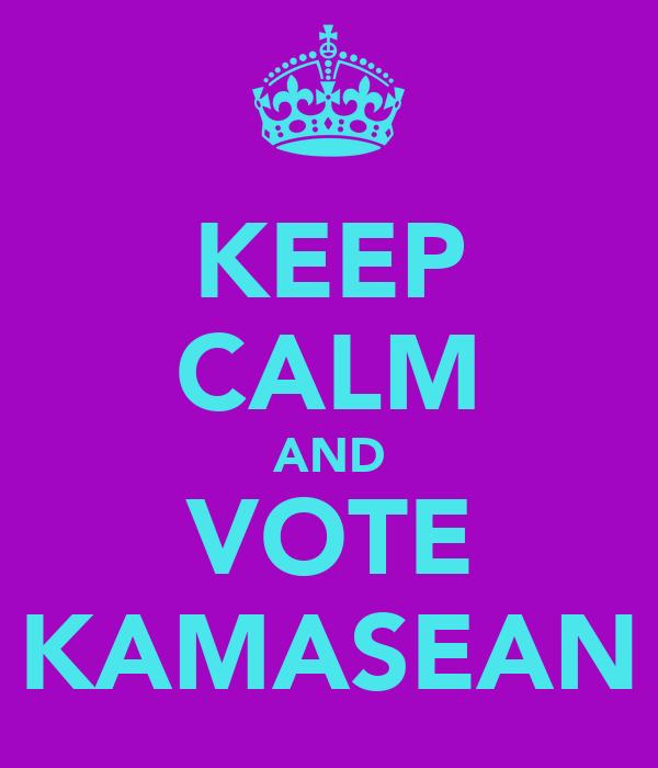 KEEP CALM AND VOTE KAMASEAN