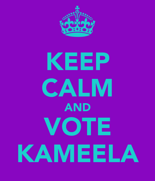 KEEP CALM AND VOTE KAMEELA