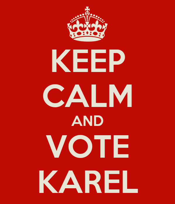 KEEP CALM AND VOTE KAREL