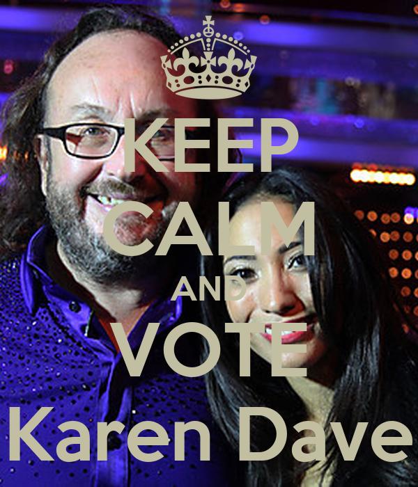 KEEP CALM AND VOTE Karen Dave