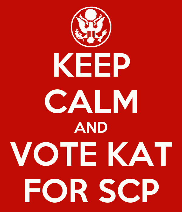 KEEP CALM AND VOTE KAT FOR SCP