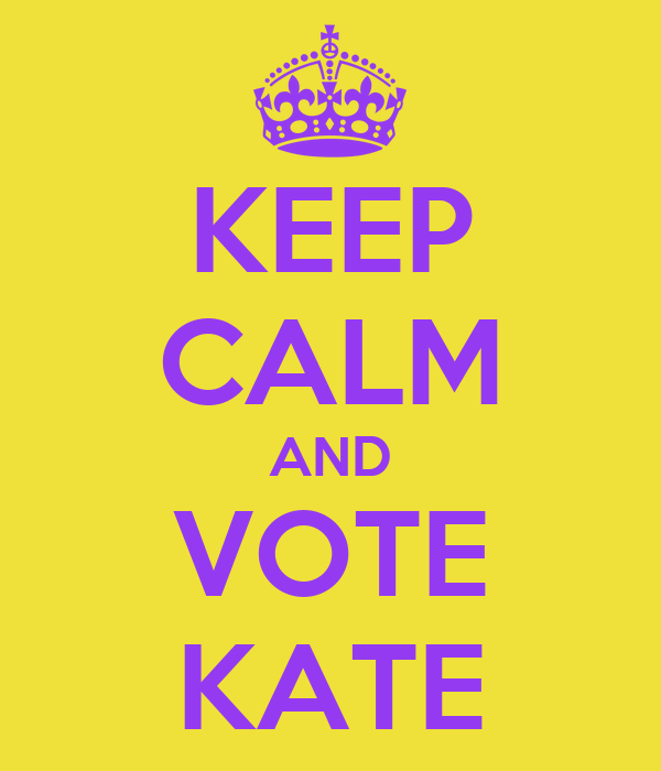 KEEP CALM AND VOTE KATE