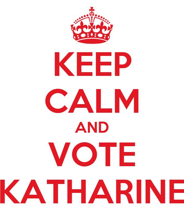KEEP CALM AND VOTE KATHARINE