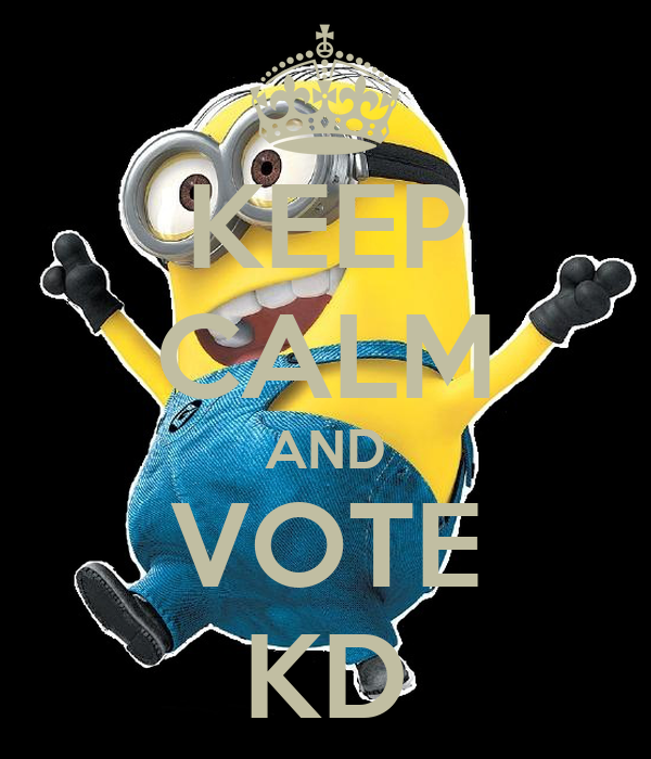 KEEP CALM AND VOTE KD