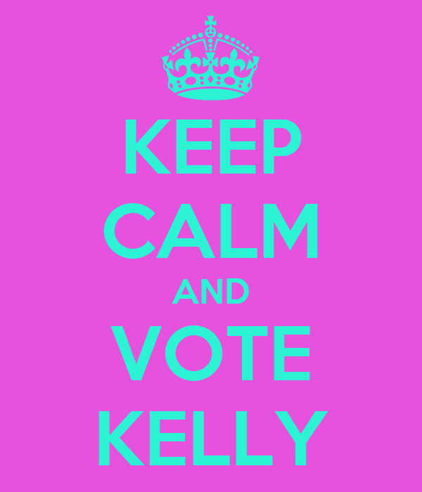 KEEP CALM AND VOTE KELLY