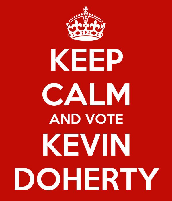 KEEP CALM AND VOTE KEVIN DOHERTY