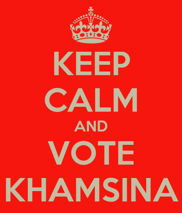 KEEP CALM AND VOTE KHAMSINA