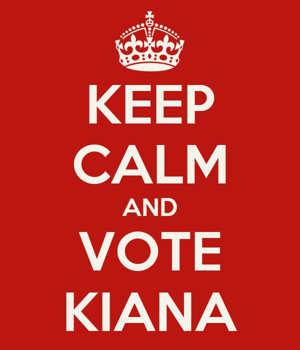 KEEP CALM AND VOTE KIANA