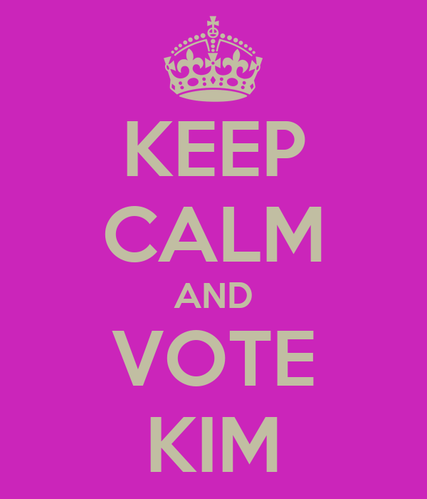 KEEP CALM AND VOTE KIM