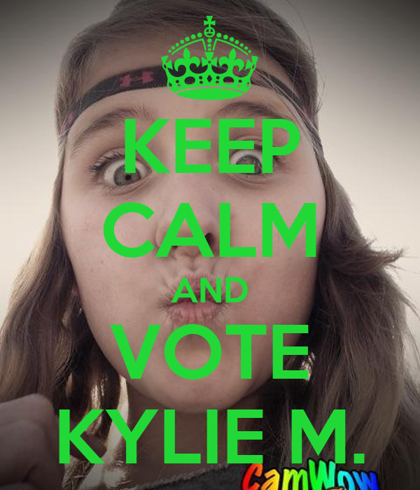 KEEP CALM AND VOTE KYLIE M.