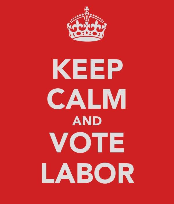 KEEP CALM AND VOTE LABOR