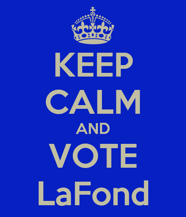 KEEP CALM AND VOTE LaFond