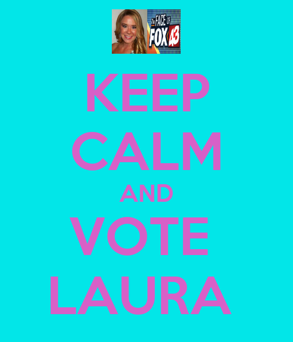 KEEP CALM AND VOTE  LAURA