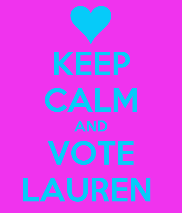 KEEP CALM AND VOTE LAUREN