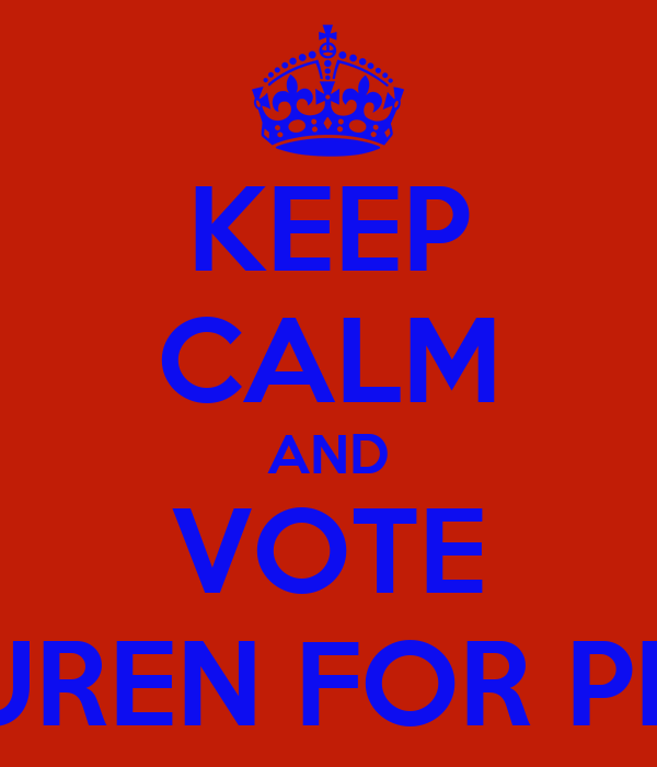 KEEP CALM AND VOTE LAUREN FOR PRES.