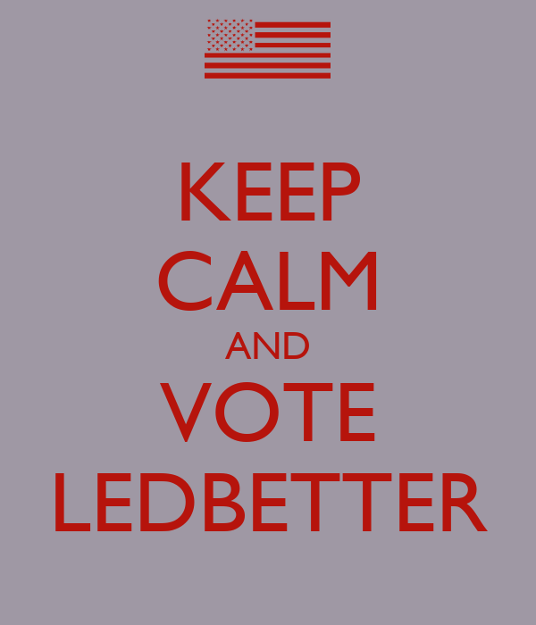 KEEP CALM AND VOTE LEDBETTER