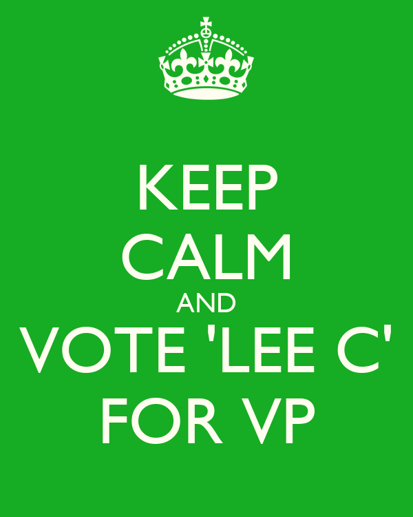 KEEP CALM AND VOTE 'LEE C' FOR VP