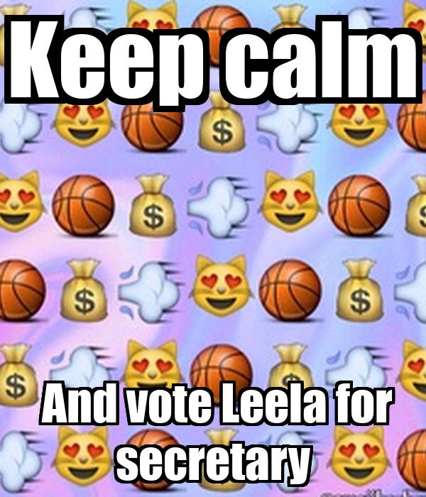 Keep calm  And vote Leela for secretary