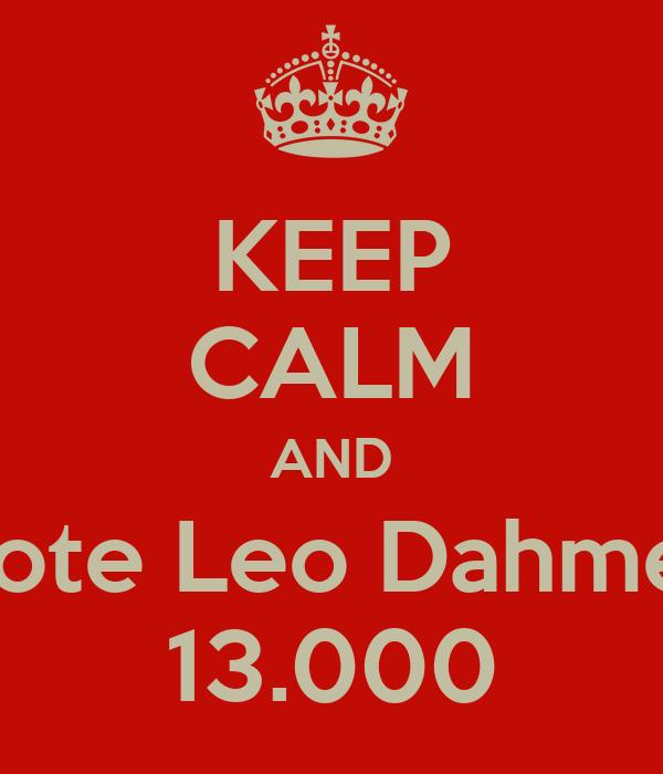 KEEP CALM AND Vote Leo Dahmer 13.000