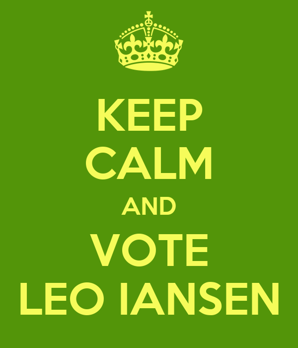 KEEP CALM AND VOTE LEO IANSEN