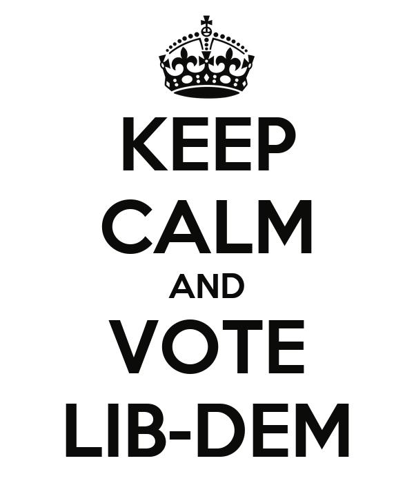 KEEP CALM AND VOTE LIB-DEM