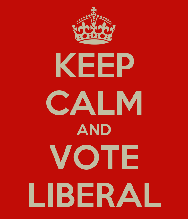 KEEP CALM AND VOTE LIBERAL