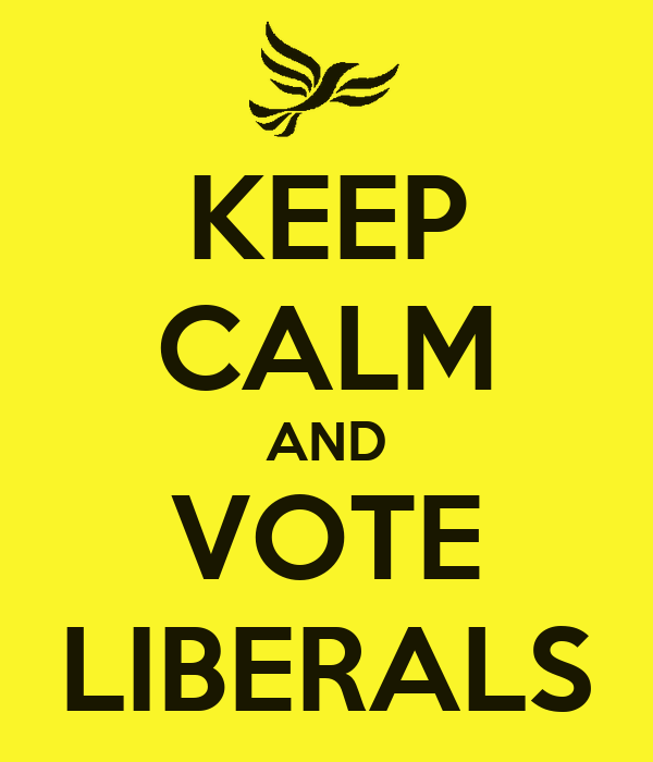 KEEP CALM AND VOTE LIBERALS