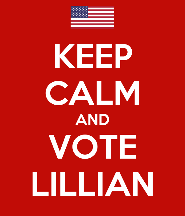 KEEP CALM AND VOTE LILLIAN
