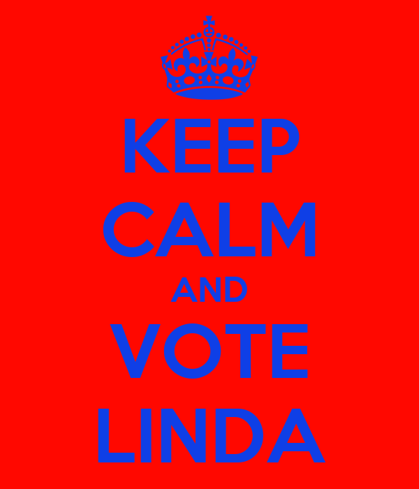 KEEP CALM AND VOTE LINDA