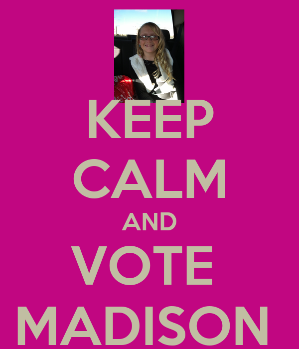 KEEP CALM AND VOTE  MADISON