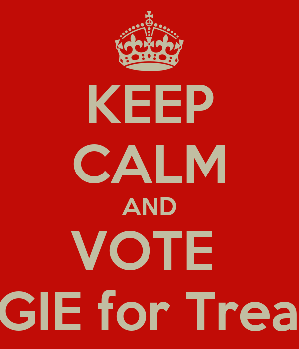 KEEP CALM AND VOTE  MAGGIE for Treasurer