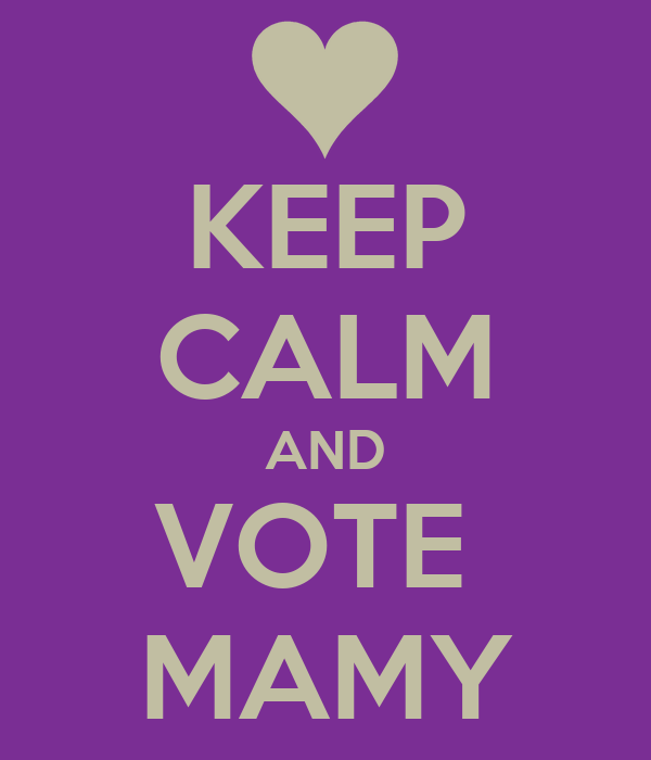 KEEP CALM AND VOTE  MAMY